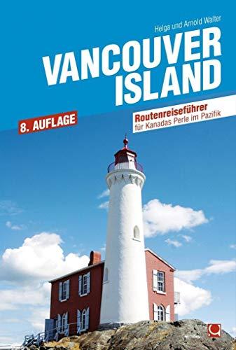 Vancouver Island: Routenreiseführer für Kanadas Perle im Pazifik