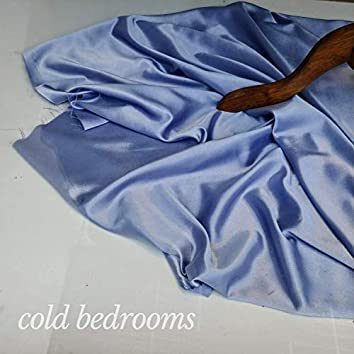 Cold Bedrooms