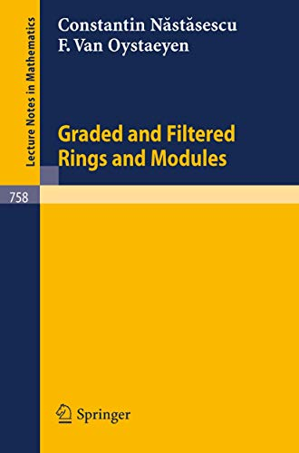 Graded and Filtered Rings and Modules (Lecture Notes in Mathematics (758), Band 758)