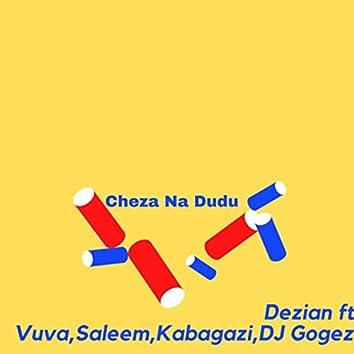 Cheza Na Dudu