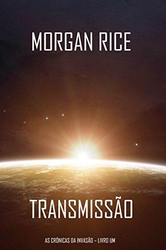 Transmissão (As Crónicas da Invasão – Livro Um): um Thriller de Ficção Científica por [Morgan Rice]