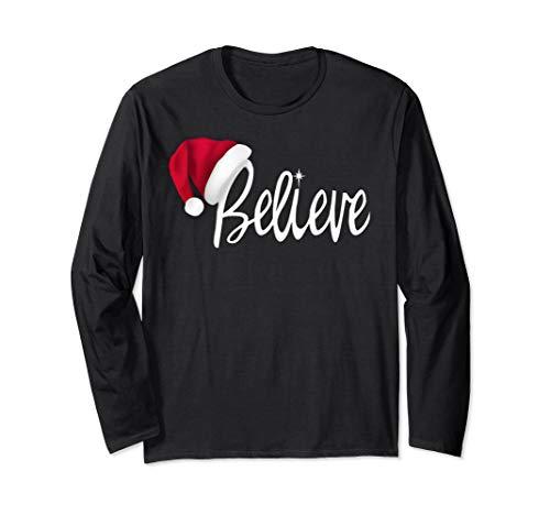 Christmas Long Sleeve T-Shirt - Believe in Santa Claus Shirt
