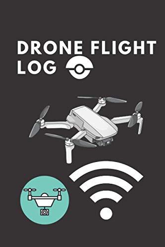 Drone flight log :: Drone Pilot Operators Notebook Drone Flight Time Flight Map Record Drone Flight Training Journal 100 page 6*9inch