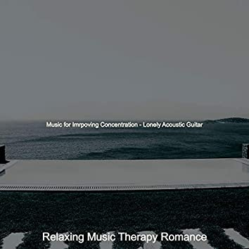 Music for Imrpoving Concentration - Lonely Acoustic Guitar