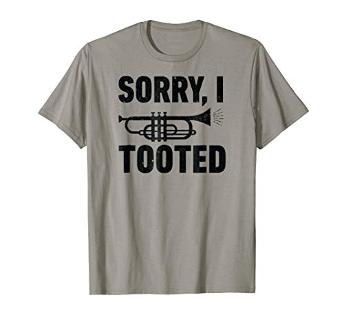 Sorry I Tooted Marching Band Trumpet Shirt funny Men Women