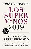 Los Supervinos 2019: La guía de vinos del supermercado (Las Guías del Lince)