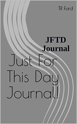 Just For This Day Journal!: JFTD Journal (English Edition)