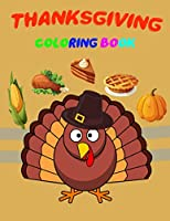 Thanksgiving Coloring Book: A Coloring Book For Kids 3-8 | Easy Happy Thanksgiving Coloring Pages For Your Kids, Children And This Book Made To Make Your Children Happy And Creative Will Help Your Kids To Practice Their Imagination, 50 Coloring Pages