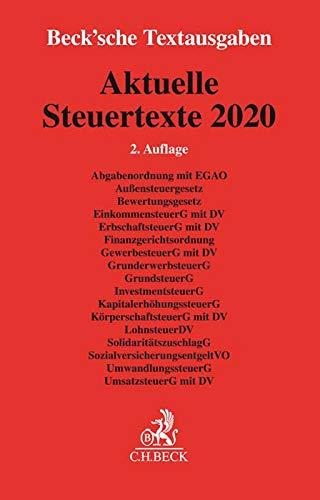 Aktuelle Steuertexte 2020: Textausgabe - Rechtsstand: voraussichtlich 1. August 2020