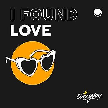 I Found Love