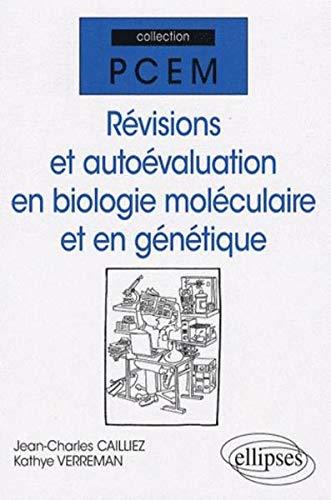 Révisions et autoévaluation en biologie moléculaire et en génétique