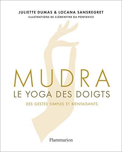 Mudra: Le yoga des doigts