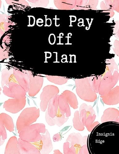 Debt Pay Off Plan: Debt Repayment Tracker Paying Off Debt Log