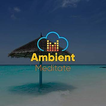#Ambient Meditate