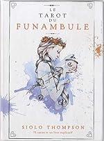Le tarot du funambule - Avec 78 cartes et un livre explicatif de Siolo Thompson
