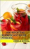 400 Receitas Refrescantes de Ponche (Portuguese Edition)
