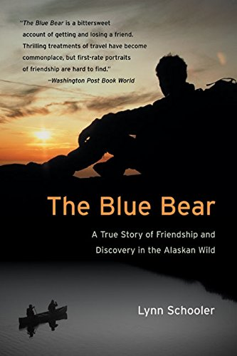 Image OfThe Blue Bear: A True Story Of Friendship And Discovery In The Alaskan Wild