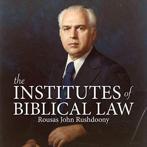 The Institutes of Biblical Law Podcast By Rousas John Rushdoony cover art