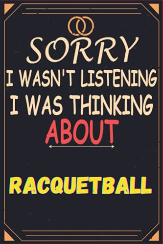 Compare Textbook Prices for sorry i wasn't listening i was thinking about Racquetball: Journal Diary Notebook, perfect gift for all Racquetball lovers,120 lined pages 6x9 inches  ISBN 9798496224765 by Sorry Publising, Deborah