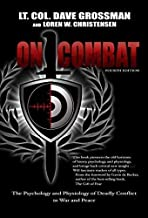 On Combat, The Psychology and Physiology of Deadly Conflict in War and in Peace PDF