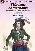 Théroigne de Méricourt: Woman of the French Revolution
