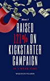 How I reached 121% on my Kickstarter campaign in three weeks
