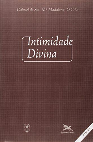Intimidade divina: Meditações sobre a vida interior para todos os dias do ano