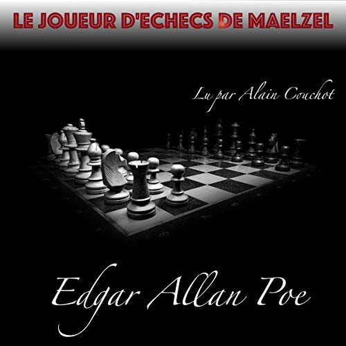 Le Joueur d'échecs de Maelzel                   Written by:                                                                                                                                 Edgar Allan Poe                               Narrated by:                                                                                                                                 Alain Couchot                      Length: 1 hr and 9 mins     Not rated yet     Overall 0.0