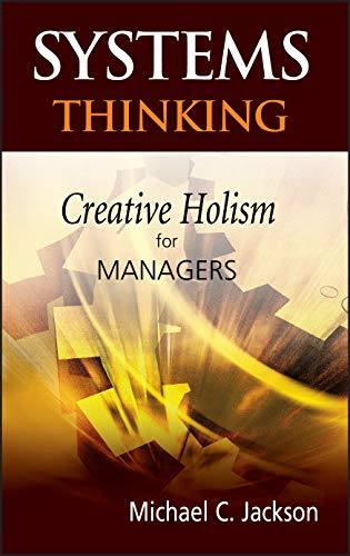 Compare Textbook Prices for Systems Thinking: Creative Holism for Managers 1 Edition ISBN 9780470845226 by Jackson, Michael C.