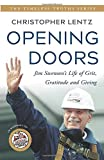 Opening Doors: Jim Swenson's Life of Grit, Gratitude and Giving (The Timeless Truths Series)