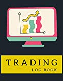 Trading Log Book: Traders Dairy for Active Traders of Stocks, Options, Futures, Forex and Crypto Currency | Day Trading Journal Log To Record Trades, Watchlists, Notes and Contacts