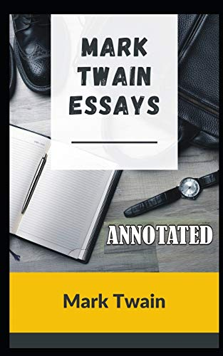 Mark Twain Essays: Annotated