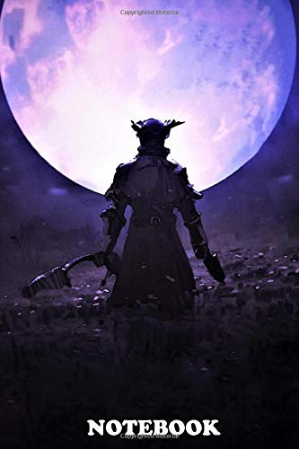 Notebook: Bloodborne Be , Journal for Writing, College Ruled Size 6