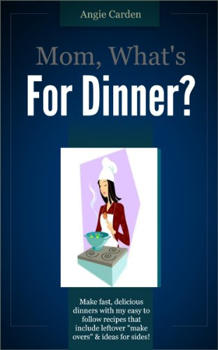 Mom, What's For Dinner? (English Edition)