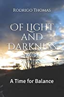 Of Light and Darkness: A Time for Balance