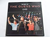 Best Of The Guess Who Live!