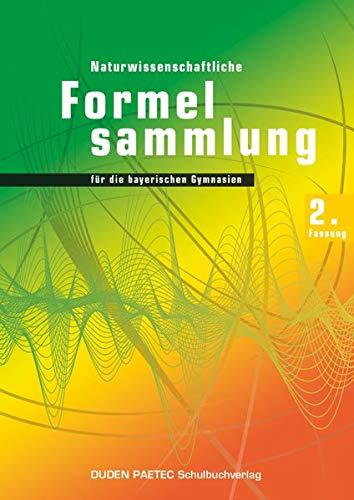 Duden Physik - Sekundarstufe II - Bayern - 11./12. Jahrgangsstufe: Abiturprüfung 2014 - 2. Fassung - Formelsammlung