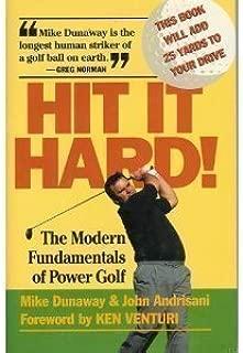 Hit It Hard! the Modern Fundamentals of Power Golf