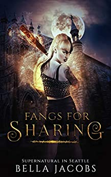 Fangs for Sharing: A Vampire/Shifter/Menage Romance (Supernatural in Seattle Book 1) by [Bella Jacobs]