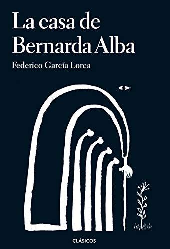 La casa de Bernarda Alba (Clásicos Loqueleo)
