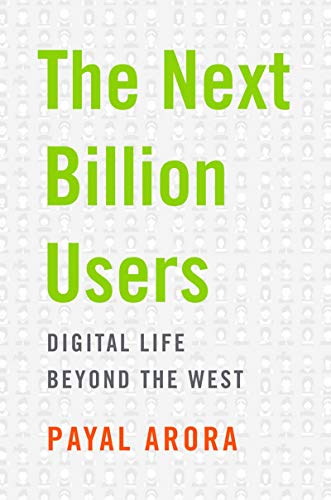 The Next Billion Users: Digital Life Beyond the West (English Edition)