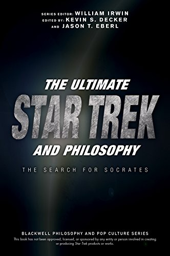 The Ultimate Star Trek and Philosophy: The Search for Socrates (The Blackwell Philosophy and Pop Culture Series) (English Edition)