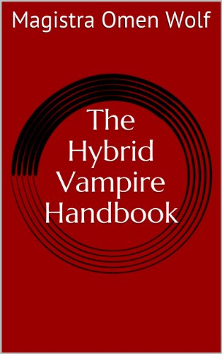 The Hybrid Vampire Handbook (English Edition)