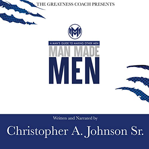 Man Made Men: A Man's Guide to Making Other Men audiobook cover art