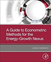 A Guide to Econometric Methods for the Energy-Growth Nexus