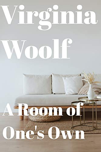 A Room of One's Own (Illustrated) (English Edition)