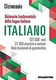 Maxi dizionario fondamentale della lingua italiana. 127.000 voci, 21.000 sinonimi e contrari, note funzionali di grammatica