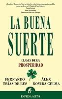 La Buena Suerte / Good Luck: Claves De La Prosperidad / Keys to Prosperity