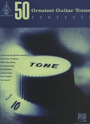 50 Greatest Guitar Tones Songbook (Guitar Recorded Versions) by Hal Leonard Corp.(2014-01-01)