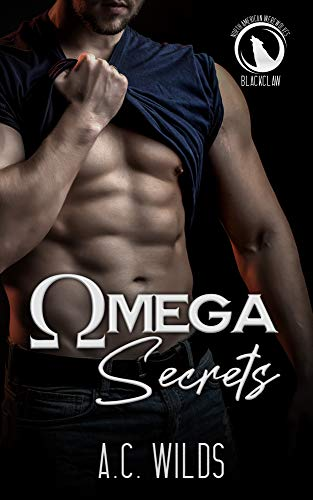 Omega Secrets: Blackclaw Pack (North American Werewolves Book 1) (English Edition)